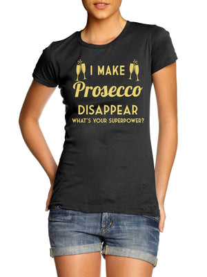 I Make Prosecco Disappear Womens T Shirt Ladies Drink Party Gift Novelty Present, Main Colour Black