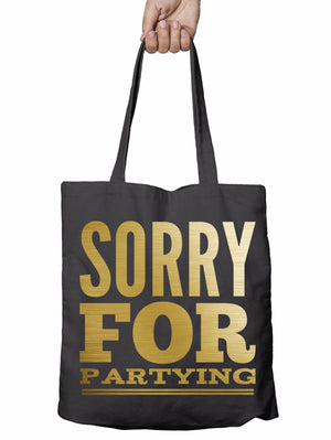 Sorry for Partying Funny Shopper Tote Bag Wine Drink Food Christmas Shopping T19