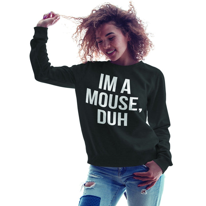 Im a Mouse Duh Sweater Top Funny Fancy Dress Womens Sweatshirt Halloween 764