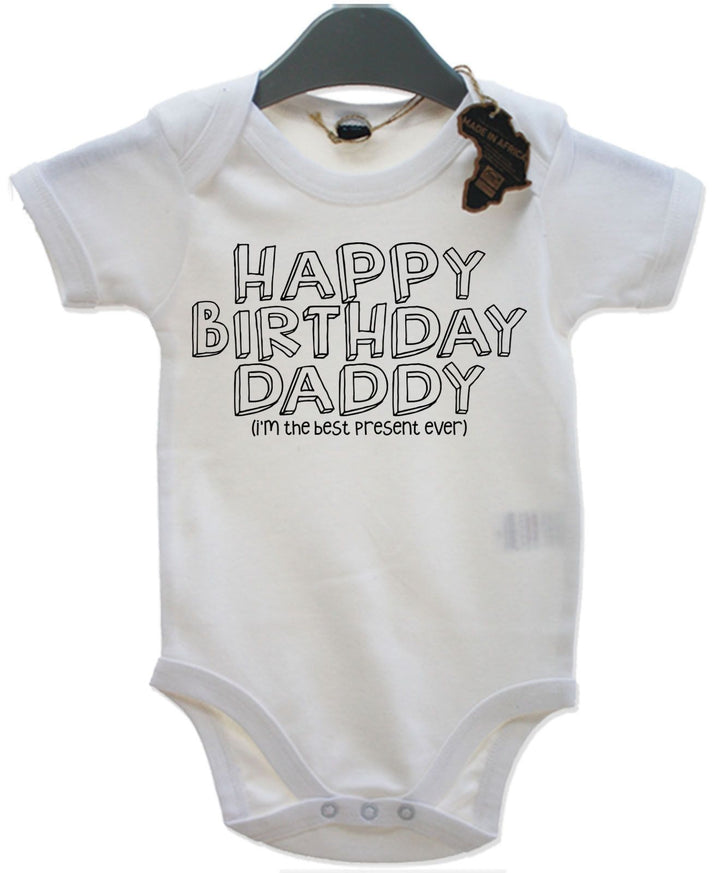 Happy Birthday Daddy I'm The Best Present Ever Babygrow Cute Father's Day EBG24