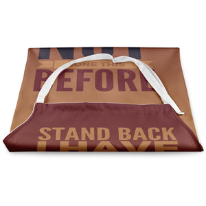 Stand Back Not Done This Before Aprons Funny BBQ Apron Fathers Day Baking ST101