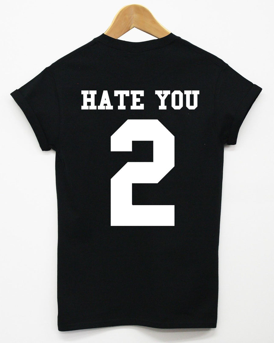 HATE YOU 2 T SHIRT BACK HIPSTER TUMBLR GIRL SWAG GIFT HIPSTER LOVE DOPE TOP