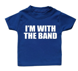Im With The Band T Shirt Funny Baby Boy Girl Gift Present Birthday Cute Music , Main Colour Royal Blue