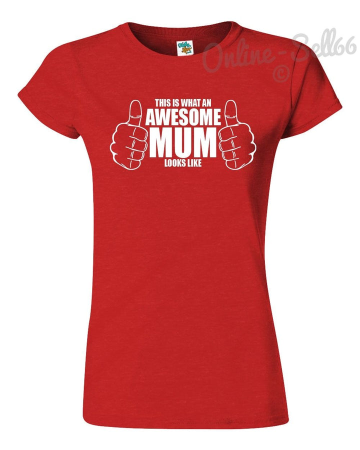 This Is What An Awesome Mum Looks Like T Shirt Mens Womens Kids Top Present Gift, Main Colour Red