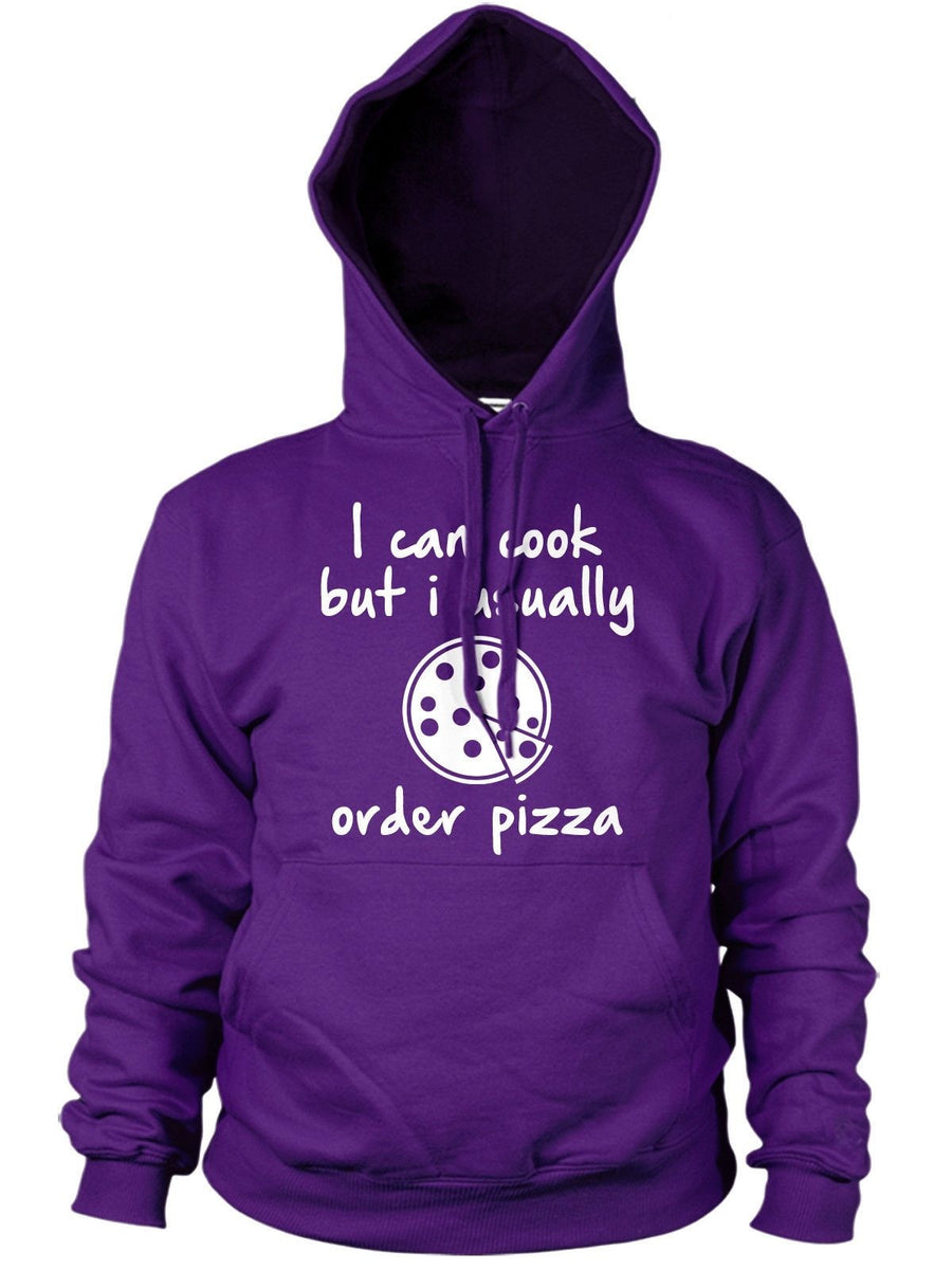 I can Cook But Usually Order Pizza Funny Hoody Hipster Mens Hoodie Womens Top