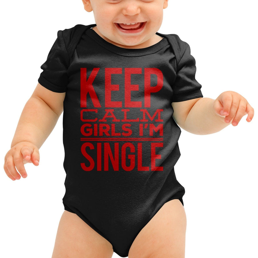 Keep Calm Girls Im Single Baby Grow Valentines Day Gift Funny Boys Shower B50