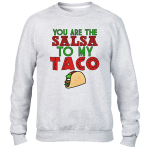 You Are The Salsa To My Taco Sweater Jumper Burrito Nacho Mens Womens Joke M95