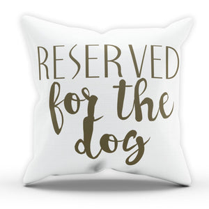 Reserved For The Dog Cushion Pillow Pets Animals Puppy Cute Present Room M61