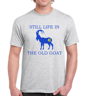 Still Life in the Old Goat Funny Mens Motor Tshirt Motorbike GP Rossi Superbike