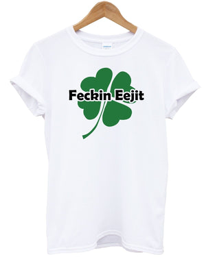 Fekin Eejit T Shirt Irish Mens Womens Kids St Patricks Day Drunk Shamrock Party