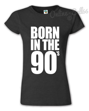 Born in the 90s Funny Birthday Tshirt  Womens MensTop Present Gift 18th 21st, Main Colour Black