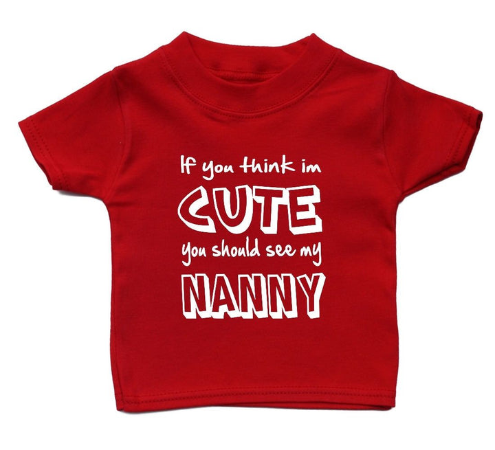 If You Think Im Cute You Should See My Nanny Baby T Shirt Unisex Gift Girl Boy, Main Colour Red