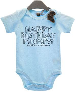 Happy Birthday Mummy I'm The Best Present Ever Babygrow Cute Mother's Day EBG24