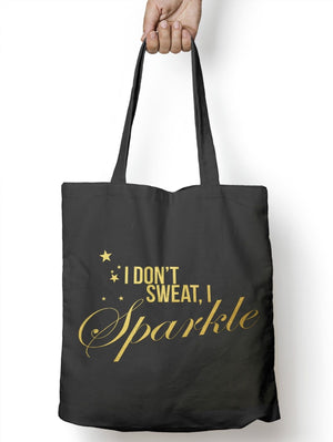 I Don't Sweat I Sparkle Tote Bag Fitness Gym Muscle Girl Funny Beauty Blog M57