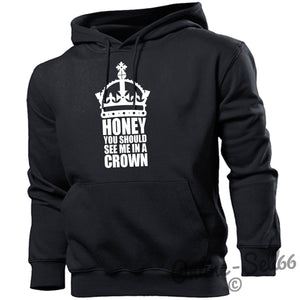 Honey you Should See me in my Crown Hoodie Mens Marriage Funny Hoody Stag , Main Colour Black