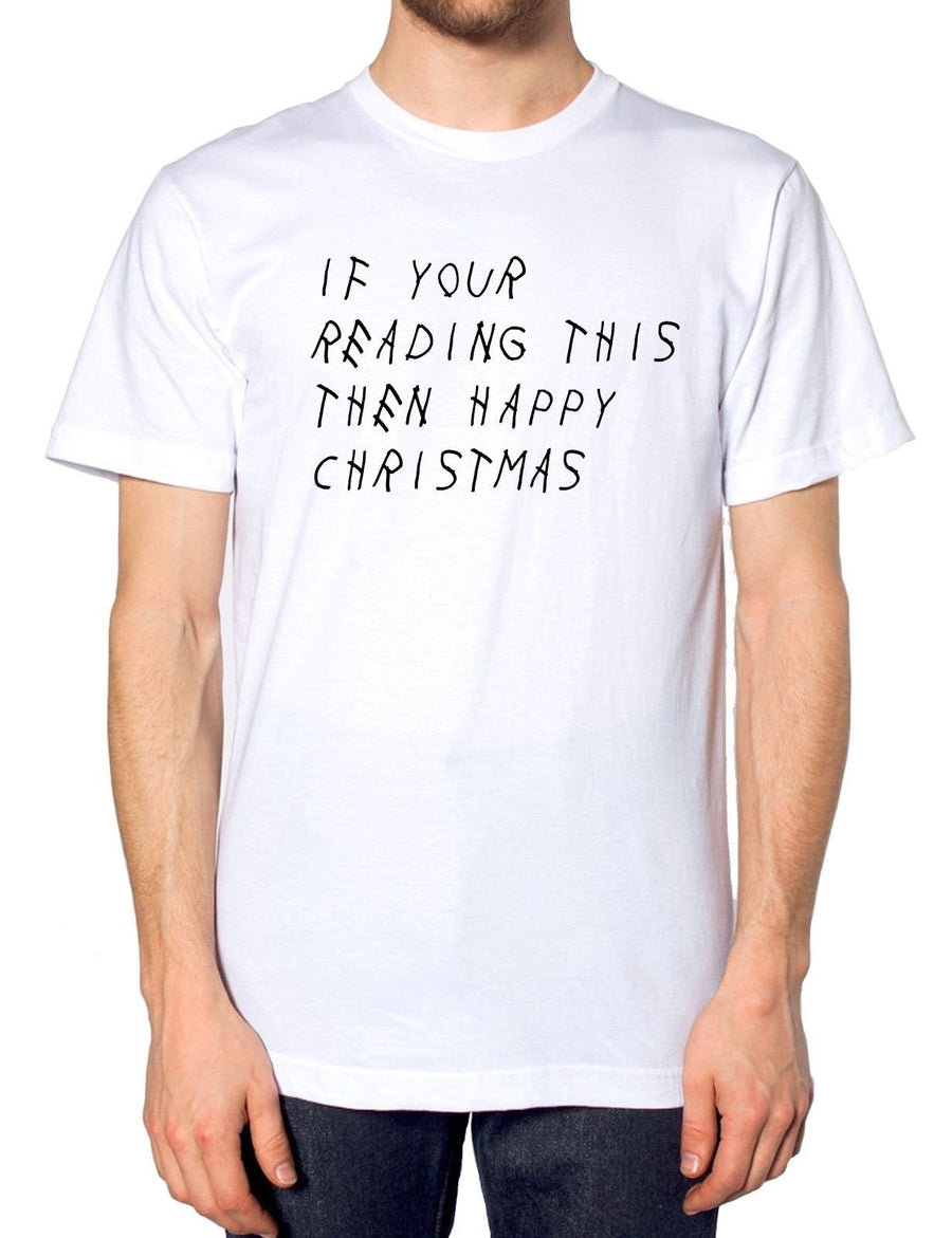 If Your Reading This Then Merry Christmas T Shirt It's Too Late Album Festive