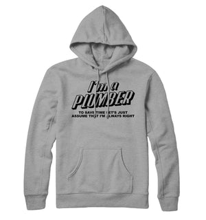 I'm a Plumber Hoodie Funny To Save Time Hoody Tradesman Men Plumbing Gift L204
