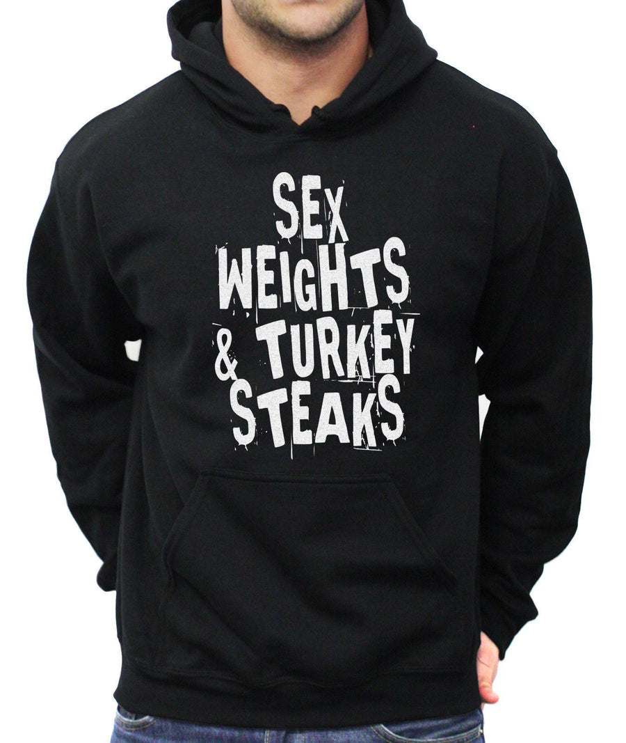 Sex Weights and Turkey Steaks Hoodie Funny Bodybuilding Weight Lifting MMA Beast