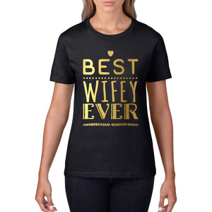 Best Wifey Ever Ladies Valentines Day T Shirt Love Gift Wife Wedding Hubby V4