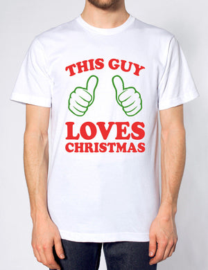 THIS GUY LOVES CHRISTMAS T SHIRT FUNNY XMAS GIFT IDEA FOR HIM TOP PRESENT MEN
