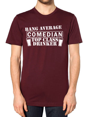 Bang Average COMEDIAN Top Class Drinker Pub Gift Comedy Stand Pint Booze Funny