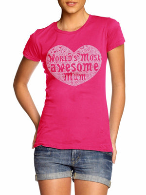 World's Most Awesome Mum T Shirt Top Wife Mother's Day Sunday Kids Love ME2