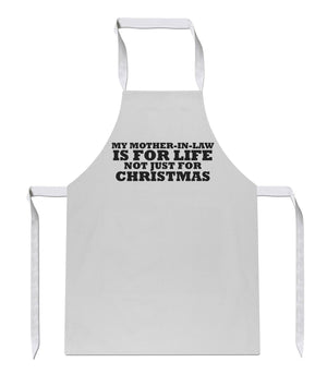 My Mother In Law Is For Life Not Just For Christmas Apron 119 Sublimation Gift