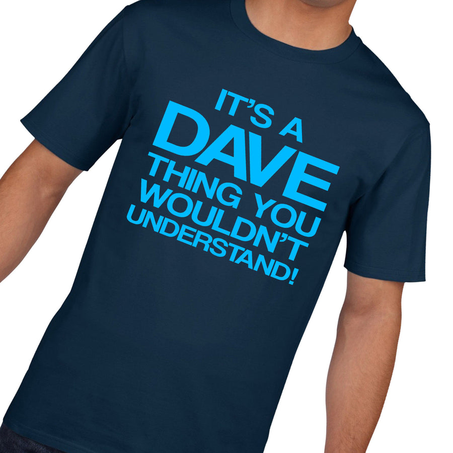 Its a Dave Thing Funny Mens T Shirt - Fathers Day Gift Dave Tshirt Top Tee 753