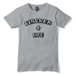 Slacker For Life T Shirt Mens Womens Lazy Chill Top Funny Gift Street Slogan 343