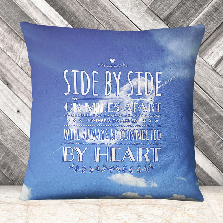 Side By Side Miles Apart Mother Daughter Connected Slogan Cushion Day Gift EM224
