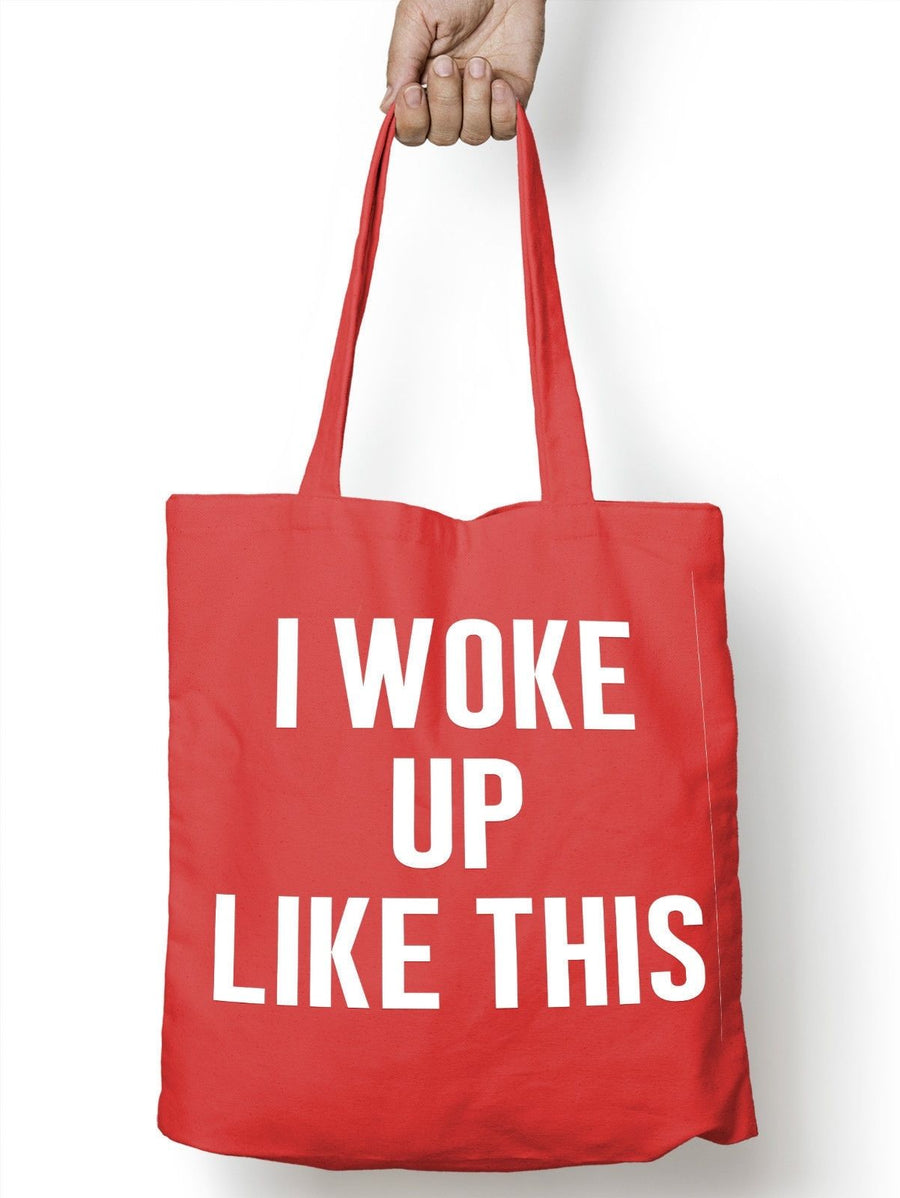 I Woke Up Like This Funny Swag Tote Bag For Life Shopper Shopping Geek E68