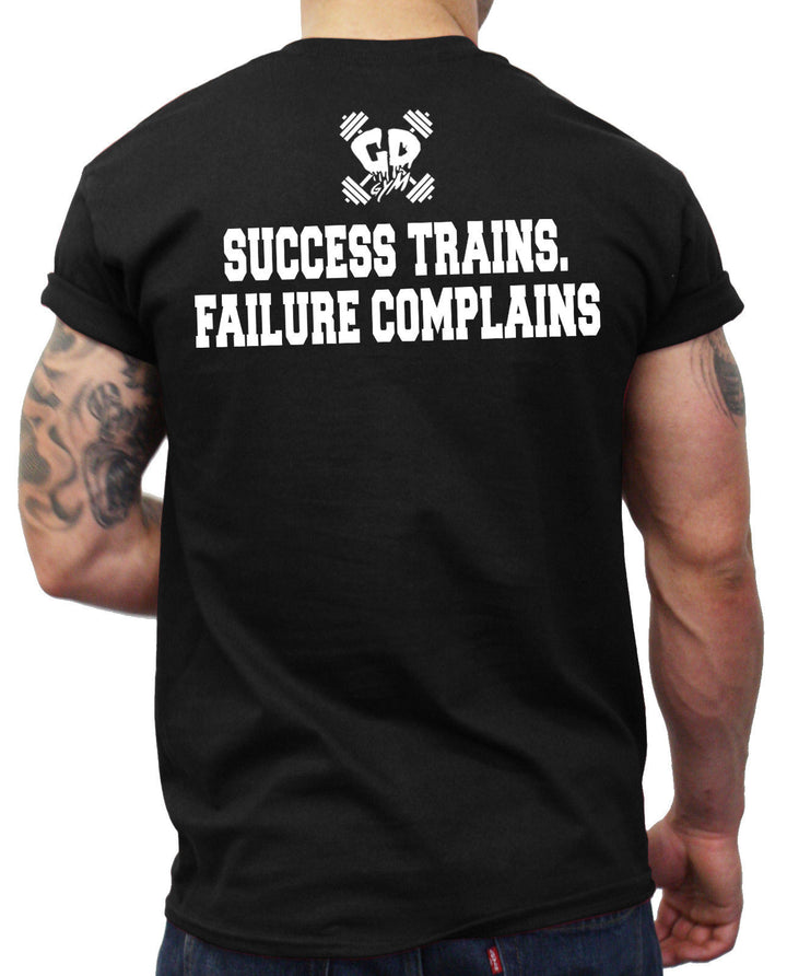 Success Trains Failure Complains T Shirt Gym Motivation Fitness Quote Men MMA