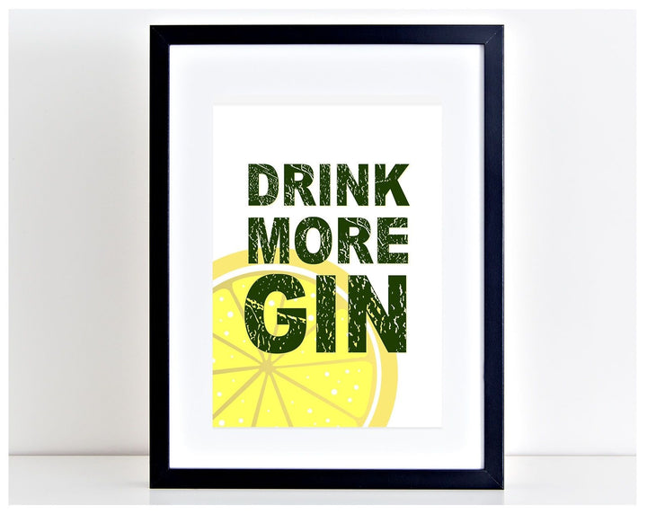 Drink More Gin Funny Print Party Drink Kitchen LEMON poster gin and tonic PP119