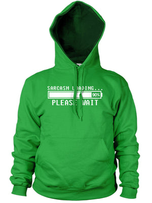 Sarcasm Loading Please Wait Mens Womens Funny Hoodie Hoody