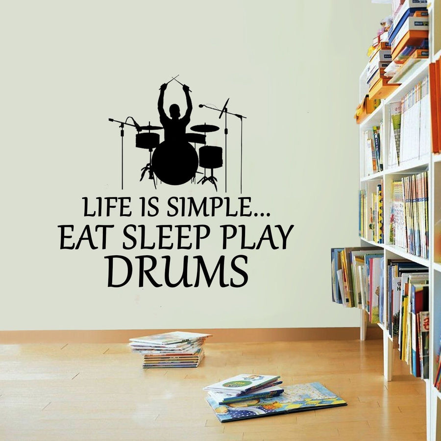 Life Is Simple Drummer Vinyl Sticker Drumming Eat Sleep Decal Drums Wall Art