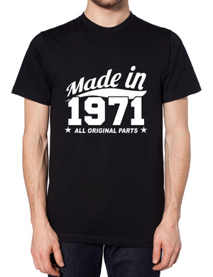 MADE IN 1971 ALL ORIGINAL PARTS TEE TOP MENS BIRTHDAY HUMOUR FUNNY PRESENT GIFT , Main Colour Black