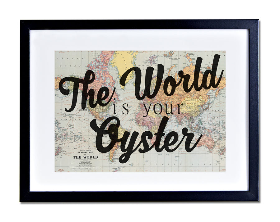The World Is Your Oyster Photo Frame Poster Print Travel Home Gift Decor  PP339