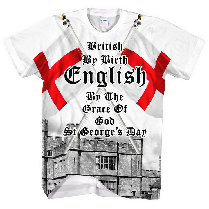 British By Birth English By The Grace of God All Over SHIRT T St George Day L43