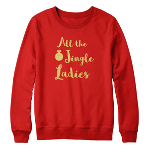 All The Jingle Ladies Christmas Sweatshirt Sweater Single Women Gold Print