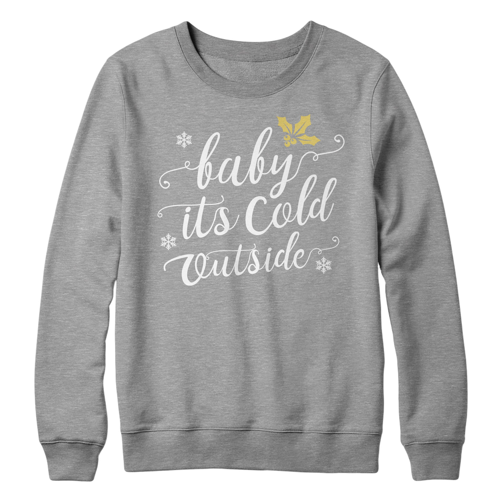06f19e022b Baby It s Cold Outside Christmas Jumper Sweater Ladies Cute Top ...