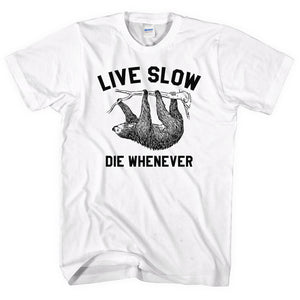 Live Slow Die Whenever Sloth T Shirt Animal Lazy Kids Adult Shirt Funny Swag L66