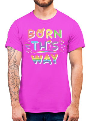 Born This Way Gay Pride T Shirt - Proud LGBT Gift For Man, Woman