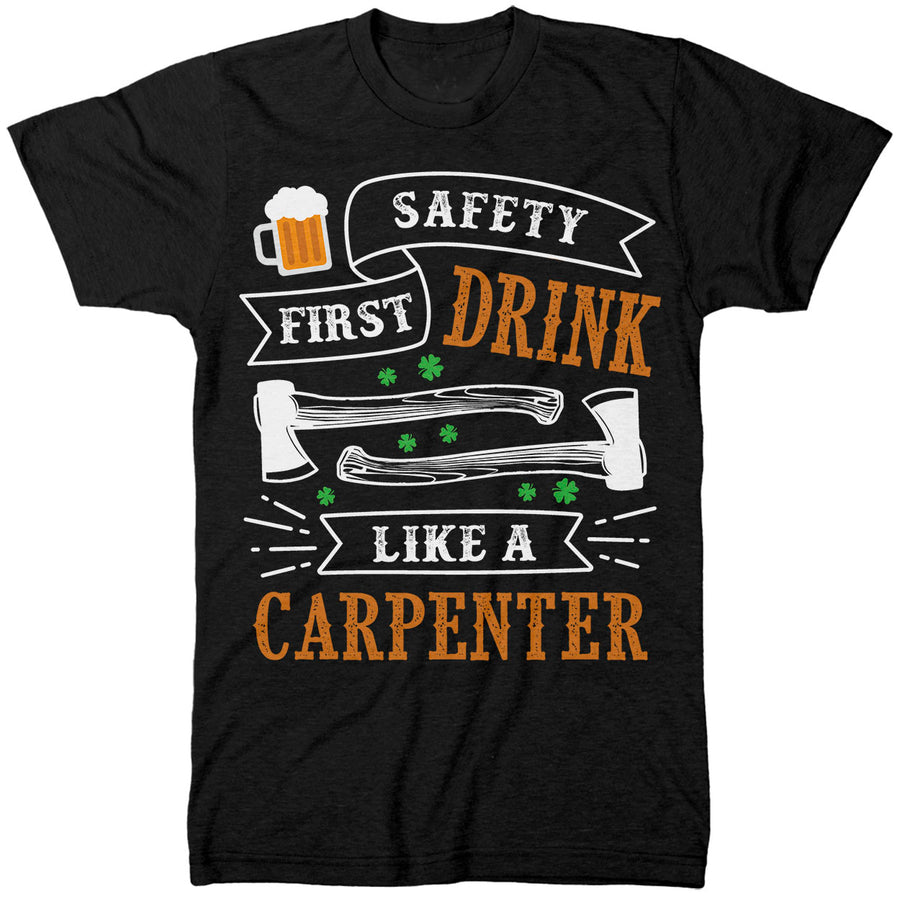 Drink Like A Carpenter T Shirt