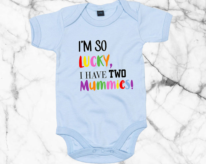 I'm So Lucky I have Two Mummies Rainbow Newborn Toddler Babygrow Gift Cute Mothers Day