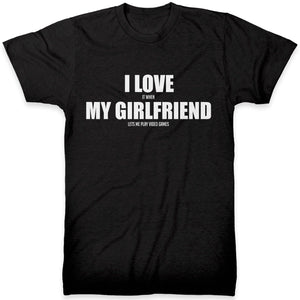 # I Love It When My Girlfriend Lets Me Play Video Games T Shirt - Funny Gift For Boyfriend - Gift For A Nerd Addicted To Computer Games