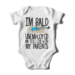 # I'm Bald, Unemployed And Still Live My Parents Babygrow - Funny Baby Grow Sleep Suit - Lazy Babies Funny Birthday Present - Newborn Baby Shower Gift Idea