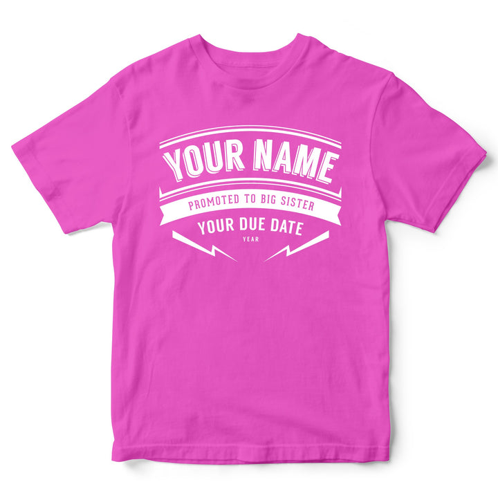 Personalised Promoted To Big Sister T Shirt - Personalised Baby Gifts For Girls - Custom Name & Due Date - Pink T Shirt - Baby Shower Present For Kids