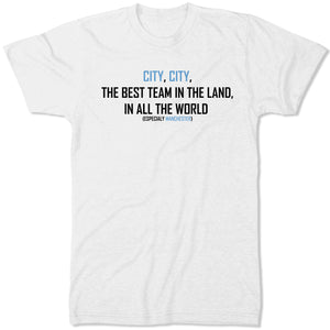 City City The Best Team In The Land, In All The World - Manchester Football T Shirt Supporter Rivalry Derby