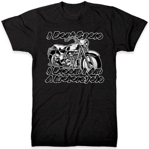 # I Dont Snore I Dream I Am A Motorcycle T Shirt - Perfect Funny Motorbike Gift Idea - Gifts For Men & Fathers Day Or Boyfriend Gifts - Cool Edgy Biker Gang Tee