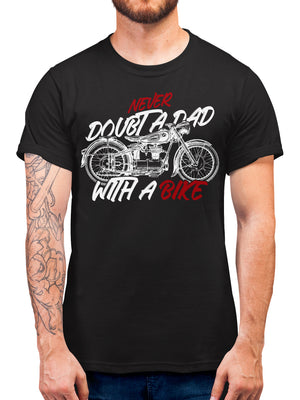 Never Doubt A Dad With A Bike Fathers Day T Shirt Gift Idea for Biker Dad Grandad